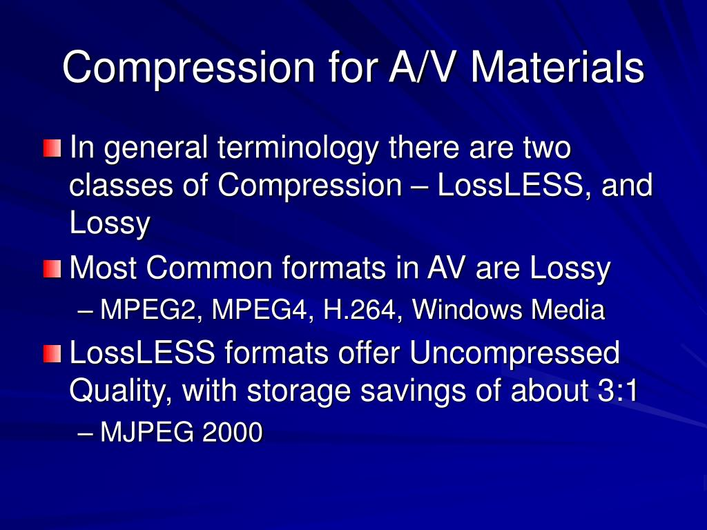 Compression for A/V Materials