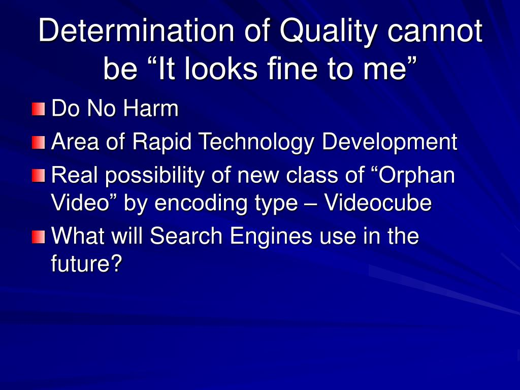 """Determination of Quality cannot be """"It looks fine to me"""""""