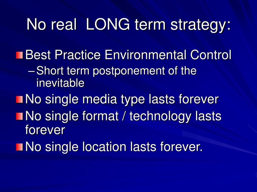 No real  LONG term strategy: