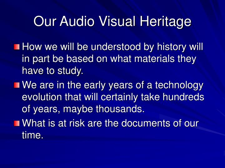 Our audio visual heritage