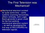 the first television was mechanical