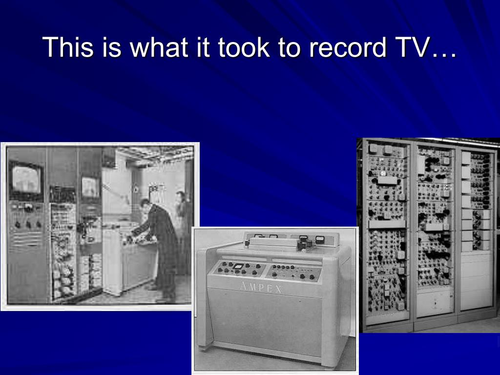 This is what it took to record TV…