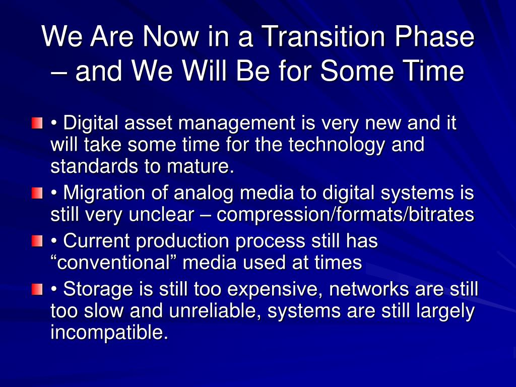 We Are Now in a Transition Phase – and We Will Be for Some Time