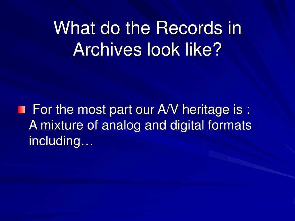 What do the Records in Archives look like?