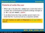 preterite of verbs like caer3