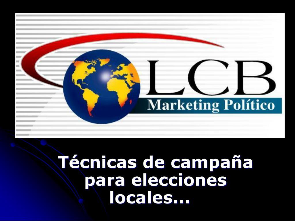 t cnicas de campa a para elecciones locales l.