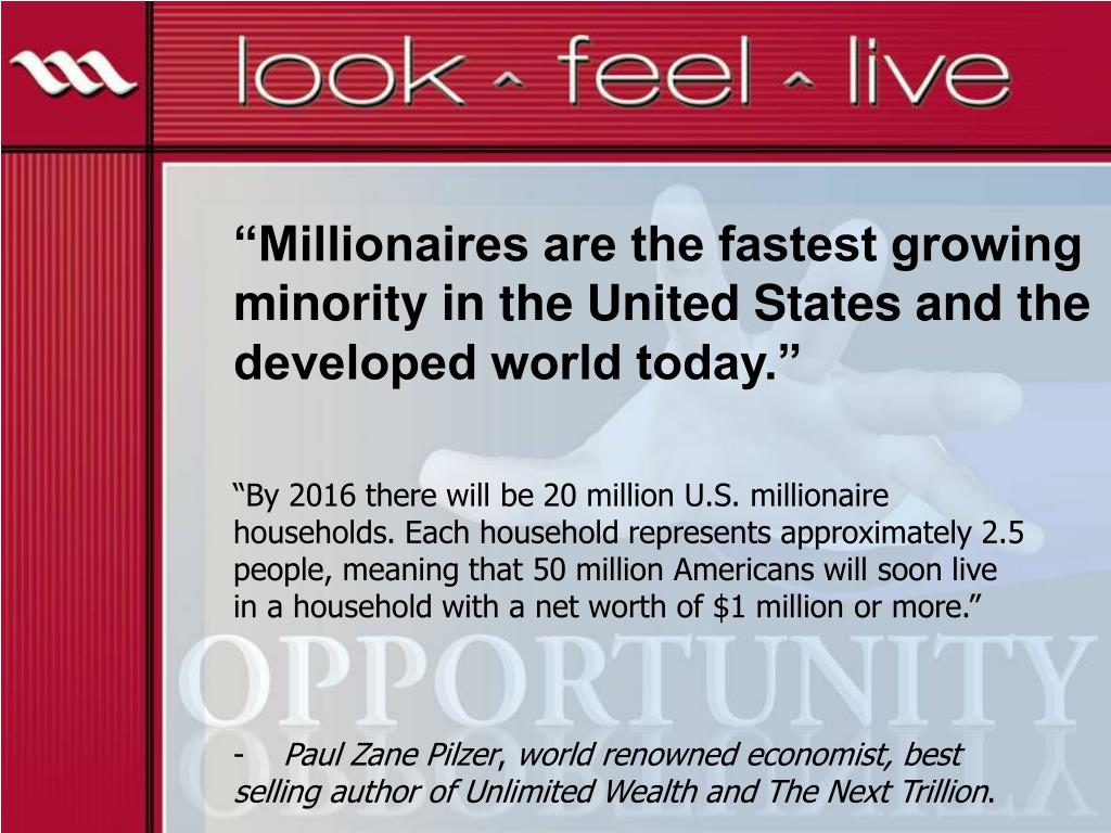"""""""Millionaires are the fastest growing minority in the United States and the developed world today."""""""