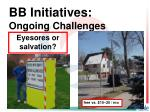 bb initiatives ongoing challenges