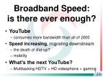 broadband speed is there ever enough