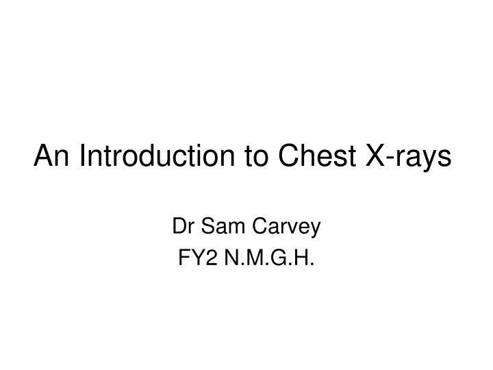 an introduction to chest x rays n.