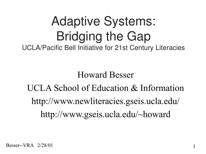 Adaptive systems bridging the gap ucla pacific bell initiative for 21st century literacies