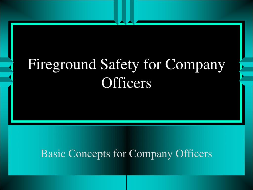 fireground safety for company officers l.