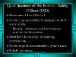 qualifications of the incident safety officer iso