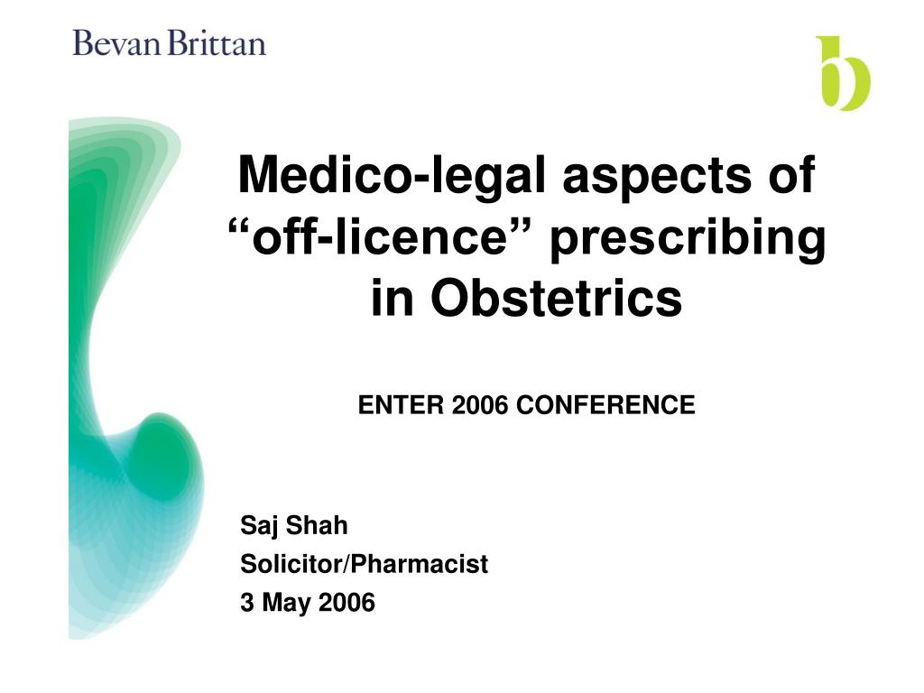 medico legal aspects of off licence prescribing in obstetrics enter 2006 conference l.