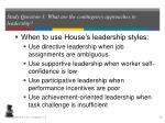 study question 3 what are the contingency approaches to leadership30