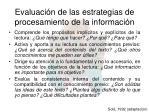 evaluaci n de las estrategias de procesamiento de la informaci n