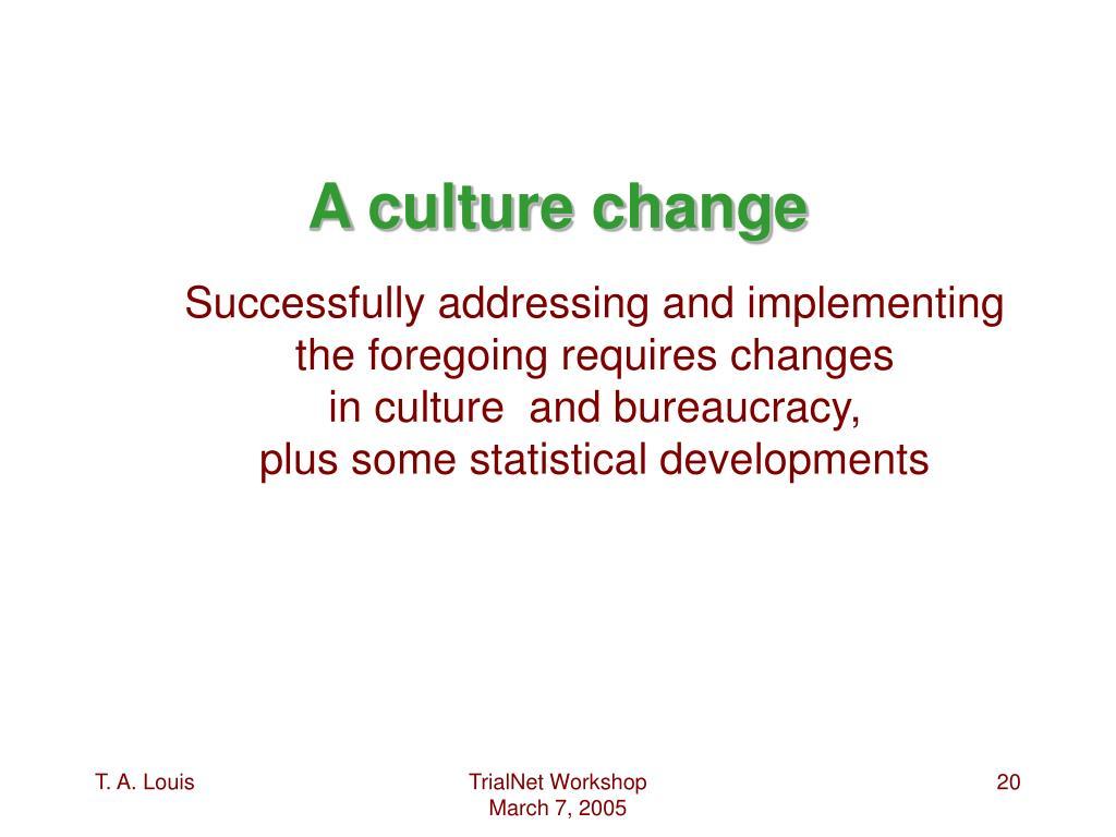A culture change