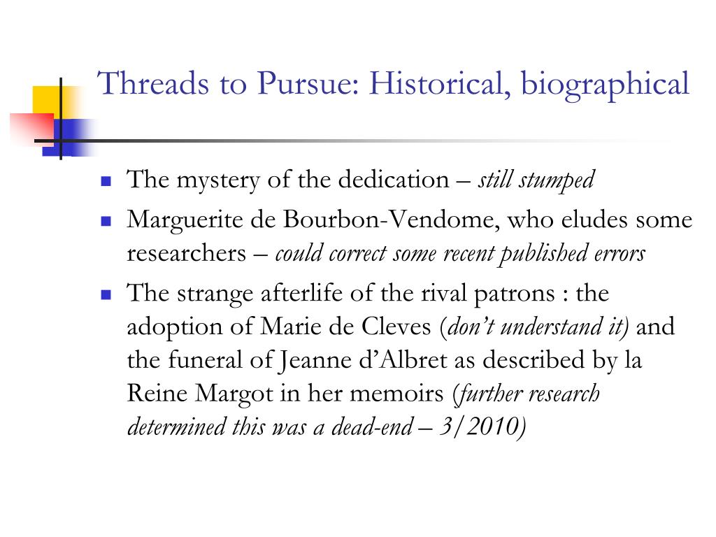 Threads to Pursue: Historical, biographical