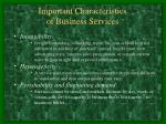 important characteristics of business services