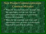 new product commercialization common mistakes
