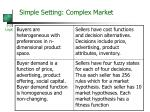 simple setting complex market