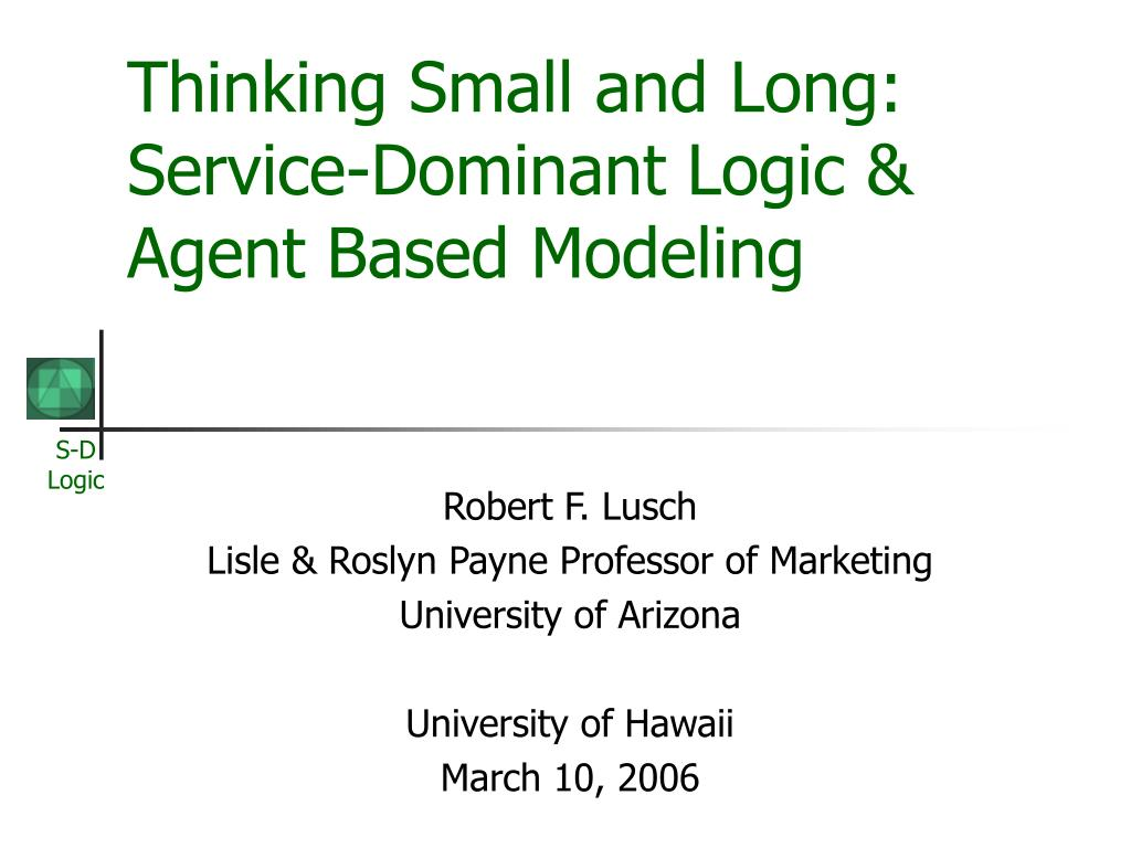 thinking small and long service dominant logic agent based modeling l.