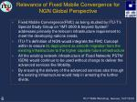 relevance of fixed mobile convergence for ngn global perspective
