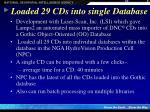 loaded 29 cds into single database