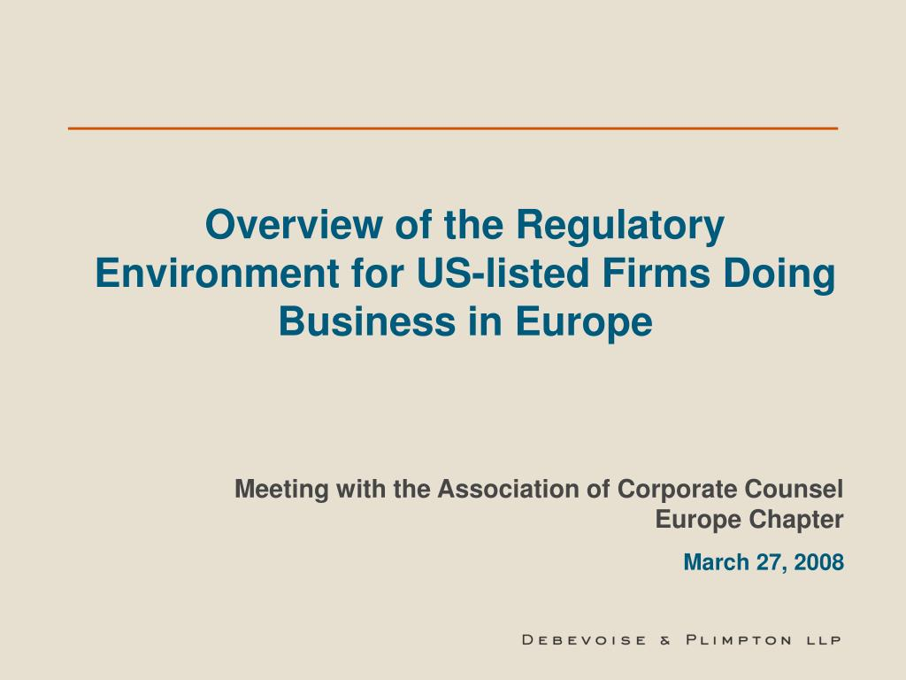 overview of the regulatory environment for us listed firms doing business in europe l.