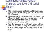 cognitive artefacts have a material cognitive and social history