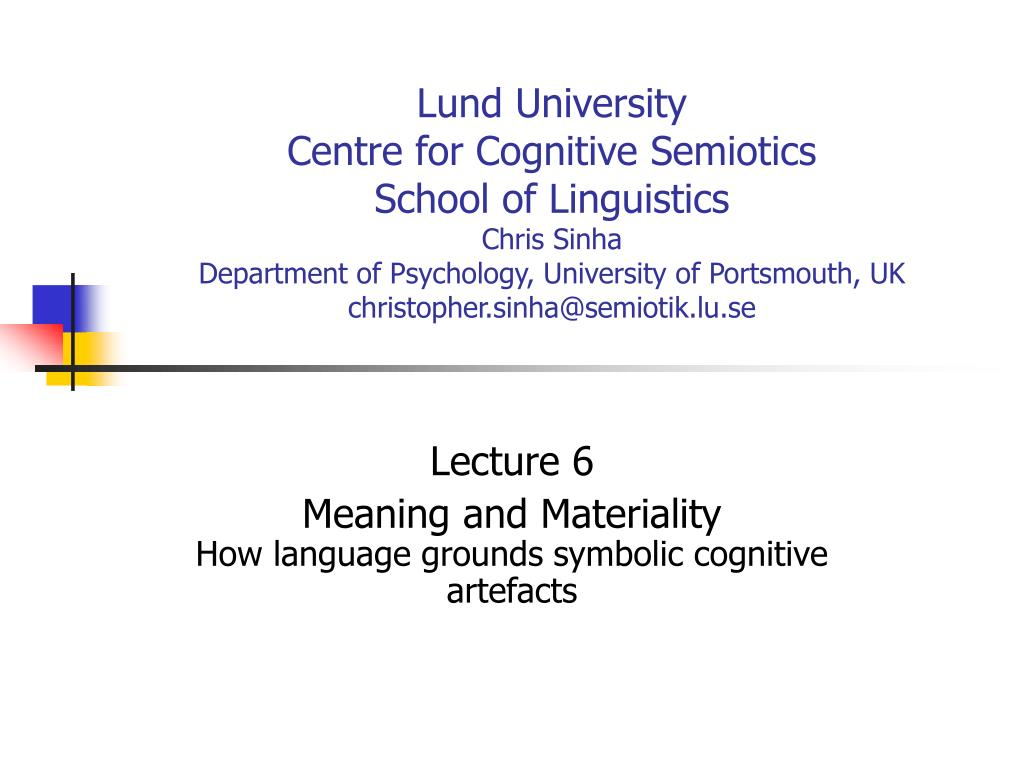 lecture 6 meaning and materiality how language grounds symbolic cognitive artefacts l.