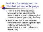semiotics semiology and the disputed primacy of language