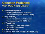 common problems with wdm audio drivers