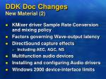 ddk doc changes new material 2