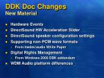 ddk doc changes new material