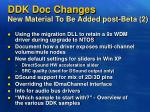ddk doc changes new material to be added post beta 2