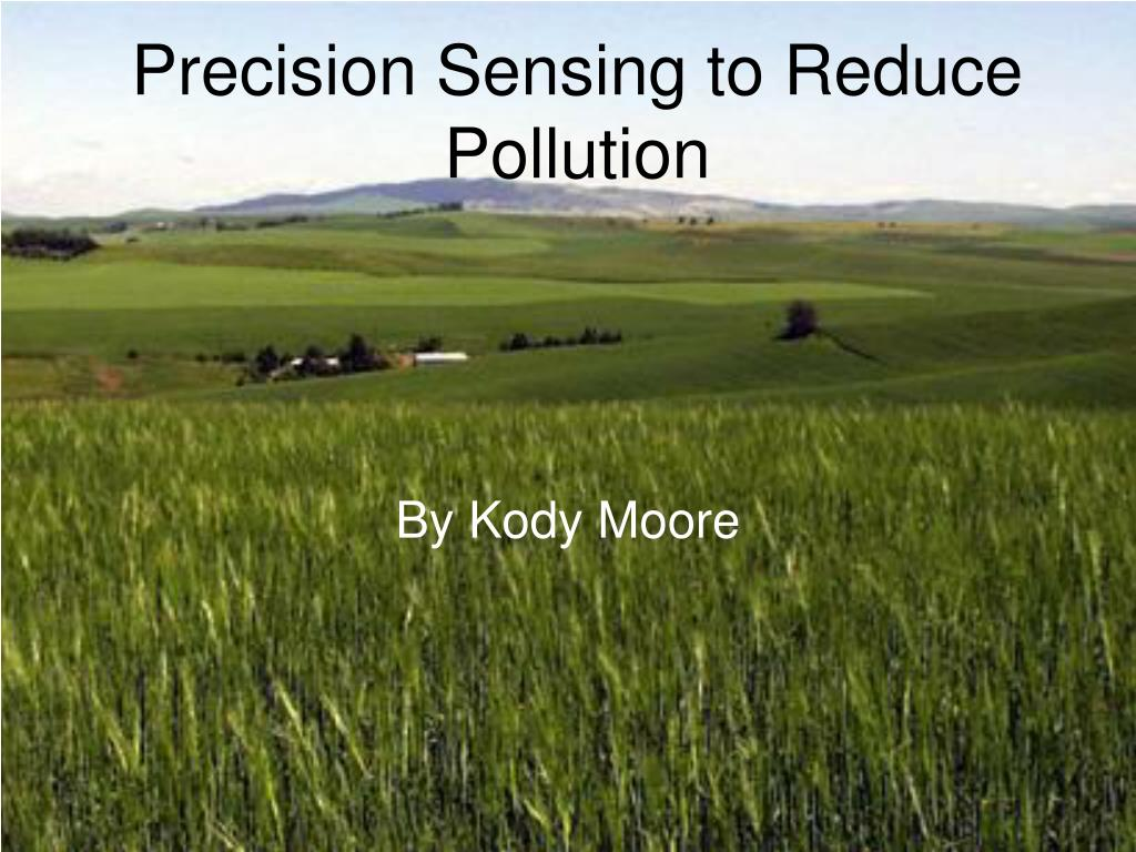 precision sensing to reduce pollution l.