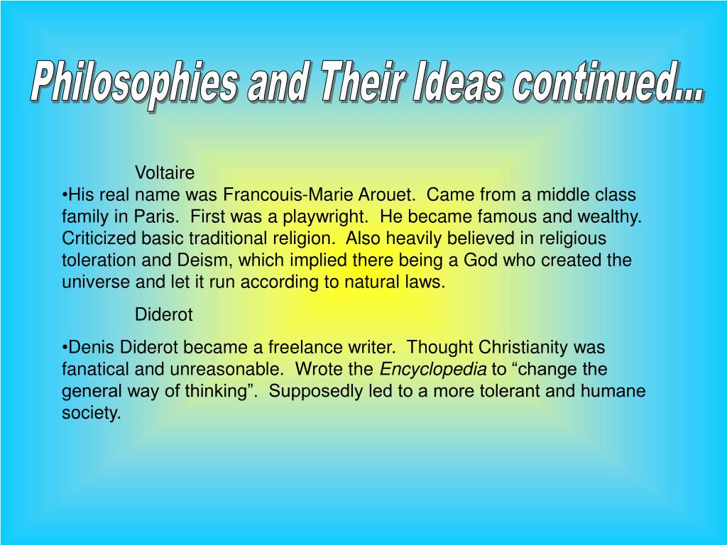Philosophies and Their Ideas continued...