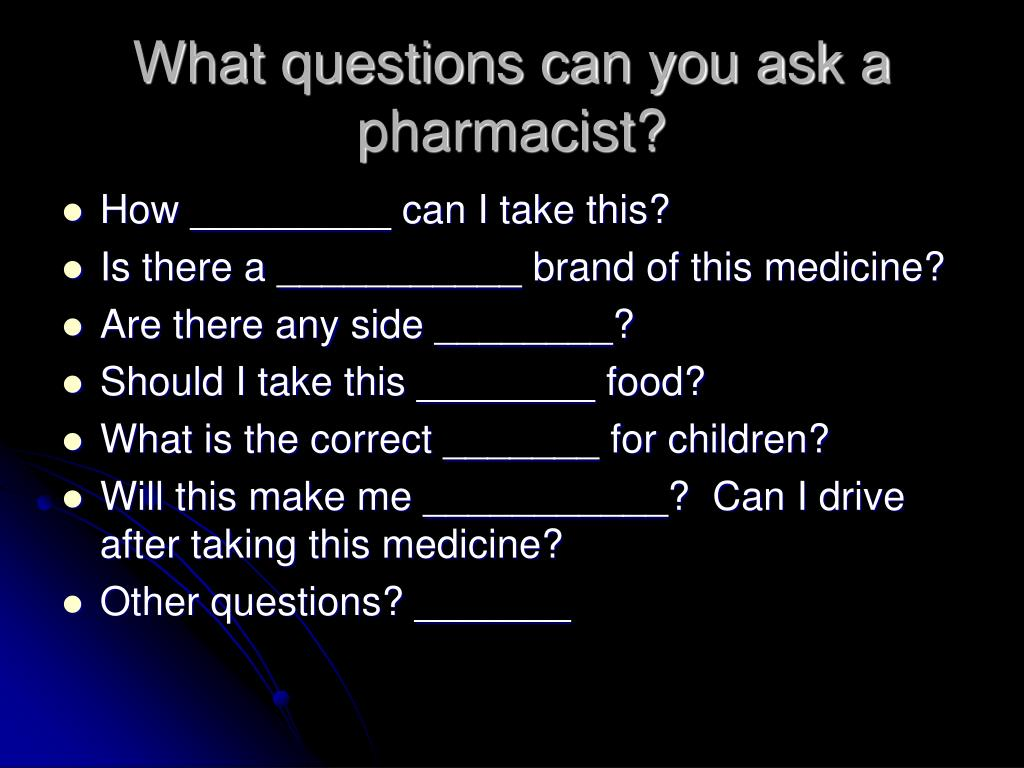 What questions can you ask a pharmacist?