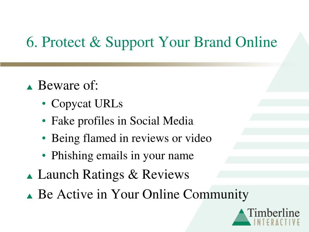 6. Protect & Support Your Brand Online