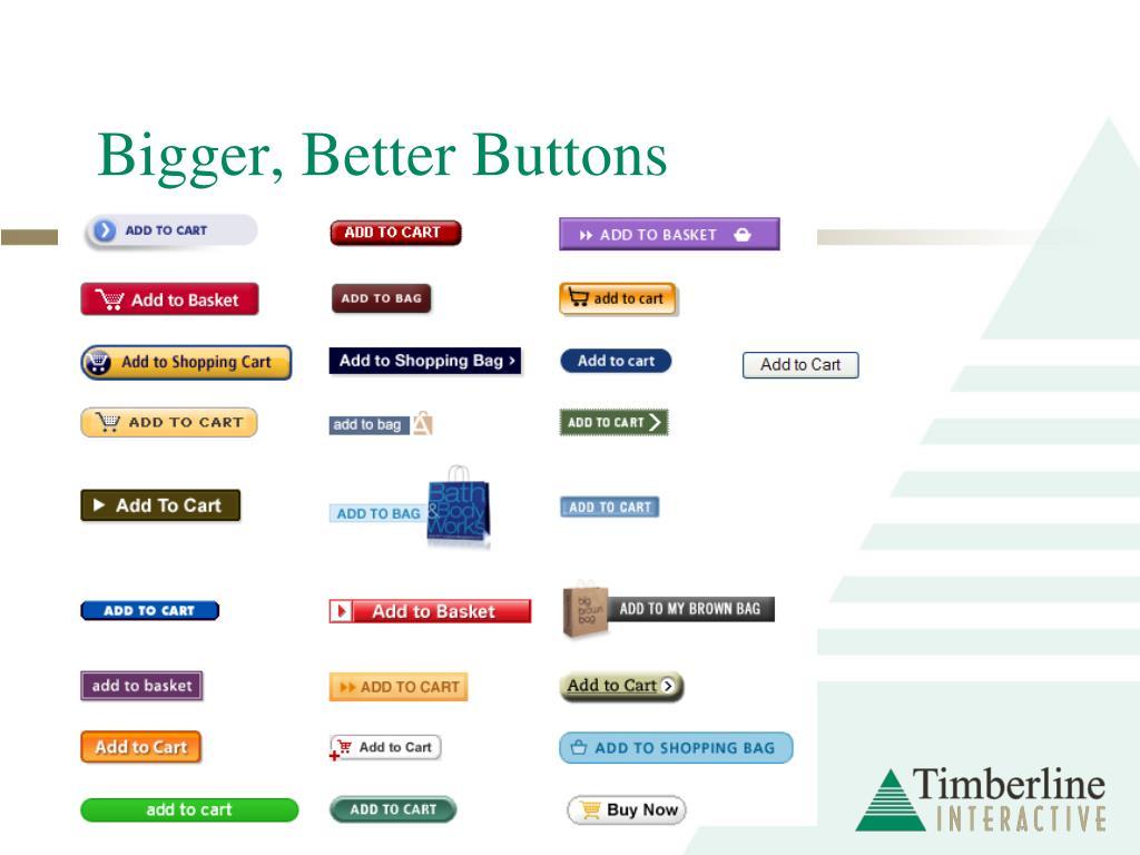 Bigger, Better Buttons