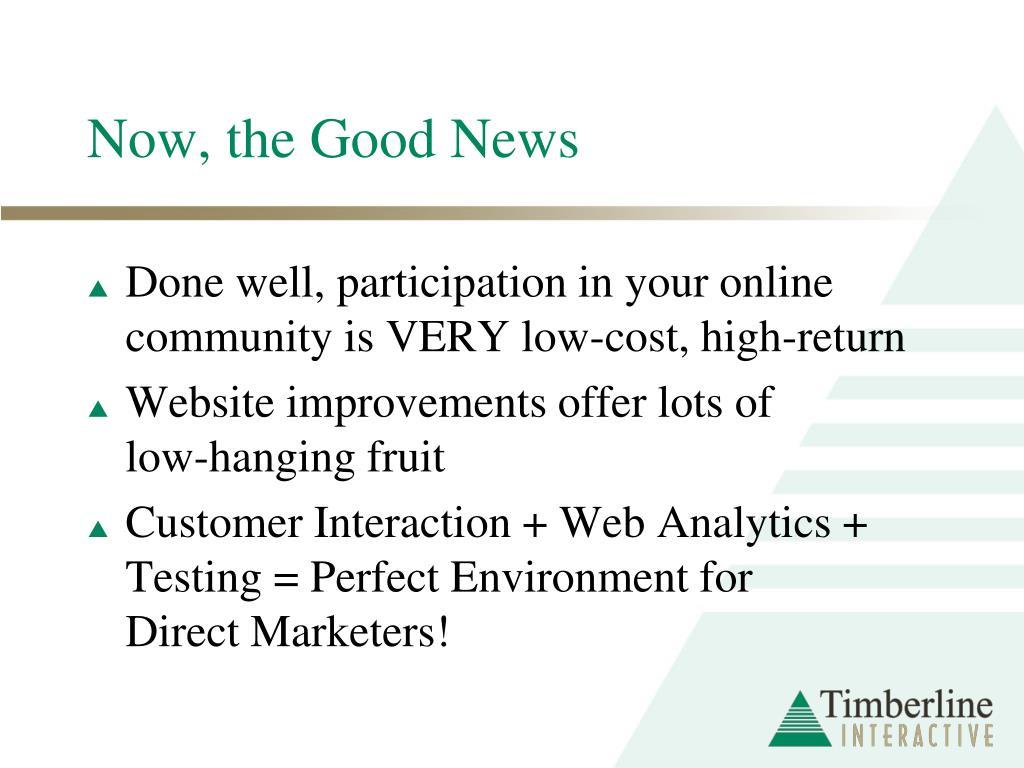 Now, the Good News