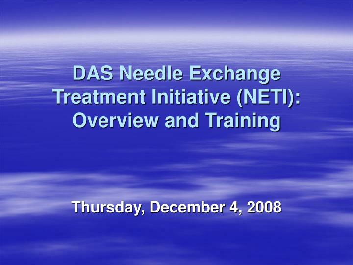 das needle exchange treatment initiative neti overview and training n.