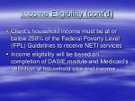 income eligibility cont d