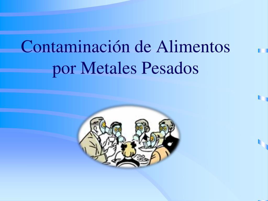 contaminaci n de alimentos por metales pesados l.