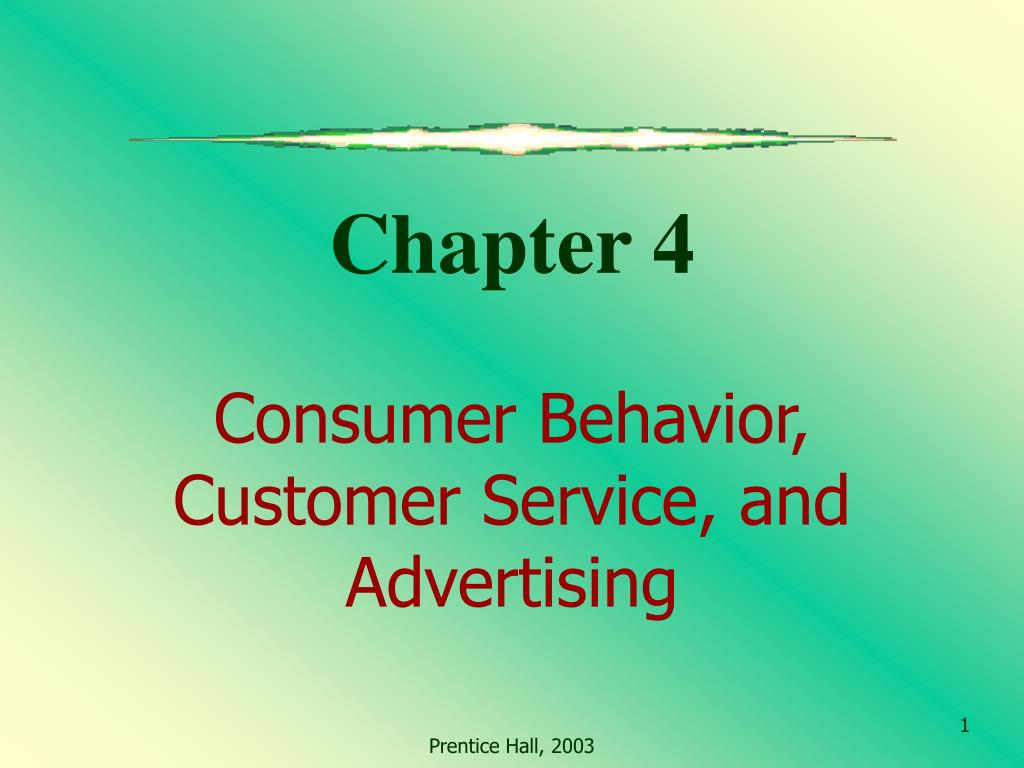 chapter 4 consumer behavior customer service and advertising l.