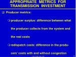 appropriate metrics for transmission investment40