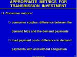 appropriate metrics for transmission investment41
