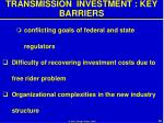transmission investment key barriers25