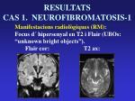 resultats cas 1 neurofibromatosis 17